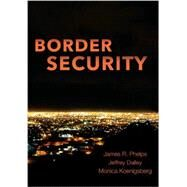 Border Security by Phelps, James R.; Dailey, Jeffrey; Koenigsberg, Monica, 9781611631715