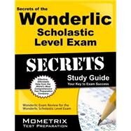 Secrets of the Wonderlic Scholastic Level Exam by Mometrix Exam Secrets Test Prep Team, 9781627331715