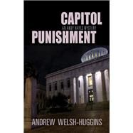 Capitol Punishment by Welsh-huggins, Andrew, 9780804011716