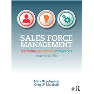 Sales Force Management: Leadership, Innovation, Technology by Johnston; Mark, 9781138951716