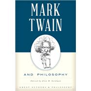 Mark Twain and Philosophy by Goldman, Alan H., 9781442261716