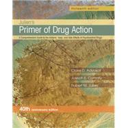 Julien's Primer of Drug Action by Advokat, Claire D.; Comaty, Joseph E.; Julien, Robert M., Ph.D., 9781464111716
