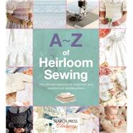 A-Z of Heirloom Sewing by Bumpkin, Country, 9781782211716