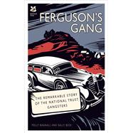 Ferguson's Gang by Bagnall, Polly; Beck, Sally, 9781909881716