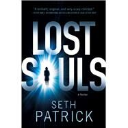 Lost Souls A Thriller by Patrick, Seth, 9781250021717
