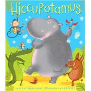 Hiccupotamus by Smallman, Steve; Grey, Ada, 9781589251717
