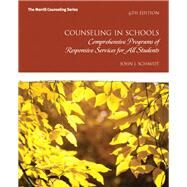 Counseling in Schools Comprehensive Programs of Responsive Services for All Students by Schmidt, John J., 9780132851718
