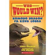 Komodo Dragon vs. King Cobra (Who Would Win?) by Pallotta, Jerry; Bolster, Rob, 9780545301718