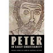 Peter in Early Christianity by Bond, Helen K.; Hurtado, Larry W., 9780802871718