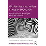 ESL Readers and Writers in Higher Education: Understanding Challenges, Providing Support by Evans; Norman W., 9781138791718