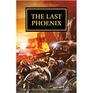 The Last Phoenix by McNeill, Graham, 9781784961718