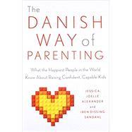 The Danish Way of Parenting by Alexander, Jessica Joelle; Sandahl, Iben Dissing, 9780143111719