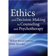 Ethics and Decision Making in Counseling and Psychotherapy by Cottone, Robert Rocco, 9780826171719