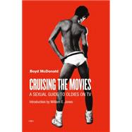 Cruising the Movies by McDonald, Boyd; Jones, William E., 9781584351719