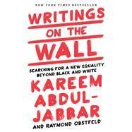 Writings on the Wall by Abdul-Jabbar, Kareem; Obstfeld, Raymond, 9781618931719