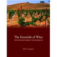 The Essentials of Wine With Food Pairing Techniques by Laloganes, John Peter, 9780132351720