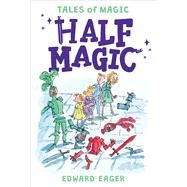 Half Magic by Eager, Edward; Bodecker, N. M.; Hoffman, Alice, 9780544671720