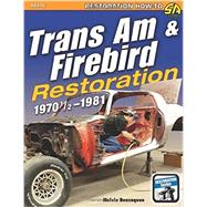 Trans Am & Firebird Restoration by Benzaquen, Melvin, 9781613251720