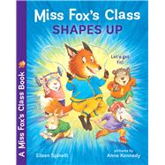 Miss Fox's Class Shapes Up by Spinelli, Eileen; Kennedy, Anne, 9780807551721