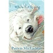 White Fur Flying by MacLachlan, Patricia, 9781442421721