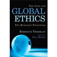 The Code for Global Ethics by TREMBLAY, RODRIGUEKURTZ, PAUL, 9781616141721