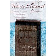 Year of the Elephant: A Moroccan Womans Journey Toward Independence and Other Stories by Abouzeid, Leila, 9780292721722