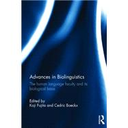 Advances in Biolinguistics: The Human Language Faculty and Its Biological Basis by Fujita; Koji, 9781138891722