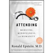 Attending Medicine, Mindfulness, and Humanity by Epstein, Ronald, M.D., 9781501121722