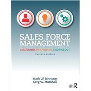 Sales Force Management: Leadership, Innovation, Technology by Johnston; Mark, 9781138951723