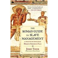 The Roman Guide to Slave Management by Toner, Jerry; Beard, Mary, 9781468311723