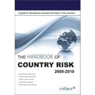 The Handbook of Country Risk 2009-2010: a Guide to International Business and Trade by , 9781846731723