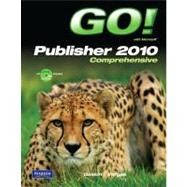 GO! with Microsoft Publisher 2010 Comprehensive by Gaskin, Shelley; Vargas, Alicia, 9780132791724