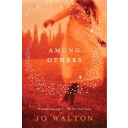 Among Others by Walton, Jo, 9780765331724