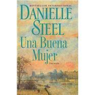 Una buena mujer by STEEL, DANIELLE, 9780804171724