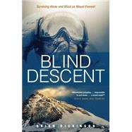 Blind Descent by Dickinson, Brian, 9781414391724