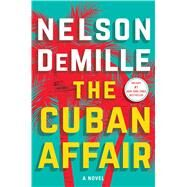 The Cuban Affair by DeMille, Nelson, 9781501101724