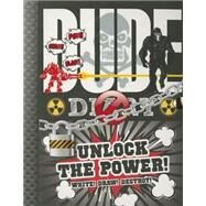 Dude Diary: Unlock the Power!: Write! Draw! Destroy! by Gill, Mickey; Gill, Cheryl, 9781892951724