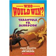 Tarantula vs. Scorpion (Who Would Win?) by Pallotta, Jerry; Bolster, Rob, 9780545301725