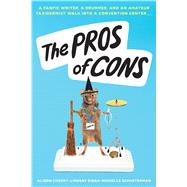 The Pros of Cons by Cherry, Alison; Ribar, Lindsay; Schusterman, Michelle, 9781338151725