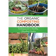 The Organic Composting Handbook by Cummings, Dede; Wilfong, Cheryl, 9781629141725