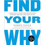 Find Your Why by Sinek, Simon; Mead, David (CON); Docker, Peter (CON), 9780143111726