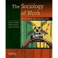 The Sociology of Work Structures and Inequalities by Vallas, Steven P.; Finlay, William; Wharton, Amy S., 9780195381726