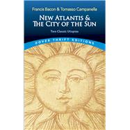 New Atlantis and The City of the Sun Two Classic Utopias by Bacon, Francis; Campanella, Tomasso; Claeys, Gregory, 9780486821726