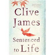 Sentenced to Life by James, Clive, 9781631491726