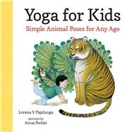 Yoga for Kids by Pajalunga, Lorena V.; Forlati, Anna, 9780807591727