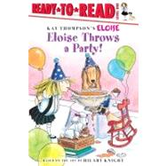 Eloise Throws a Party! by Thompson, Kay; Knight, Hilary; McClatchy, Lisa; Lyon, Tammie, 9781416961727