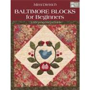 Baltimore Blocks for Beginners: A Step-by-step Guide by Dietrich, Mimi, 9781604681727