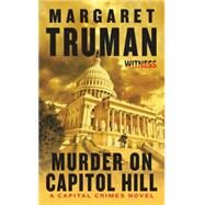 Murder on Capitol Hill by Truman, Margaret, 9780062391728