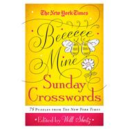 The New York Times Be Mine Sunday Crosswords 75 Puzzles from the Pages of The New York Times by Unknown, 9781250081728