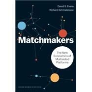 Matchmakers by Evans, David S.; Schmalensee, Richard, 9781633691728